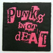 Punks Not Dead - Embroidered Patch